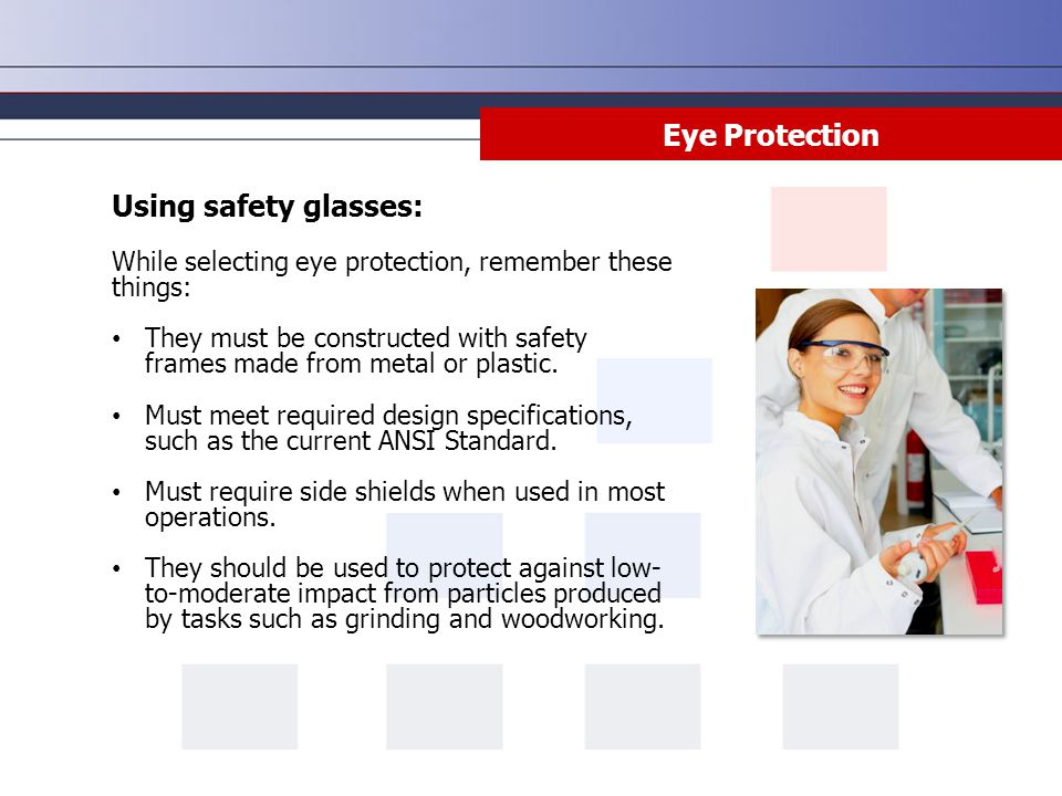 Eye Protection Using safety glasses:
