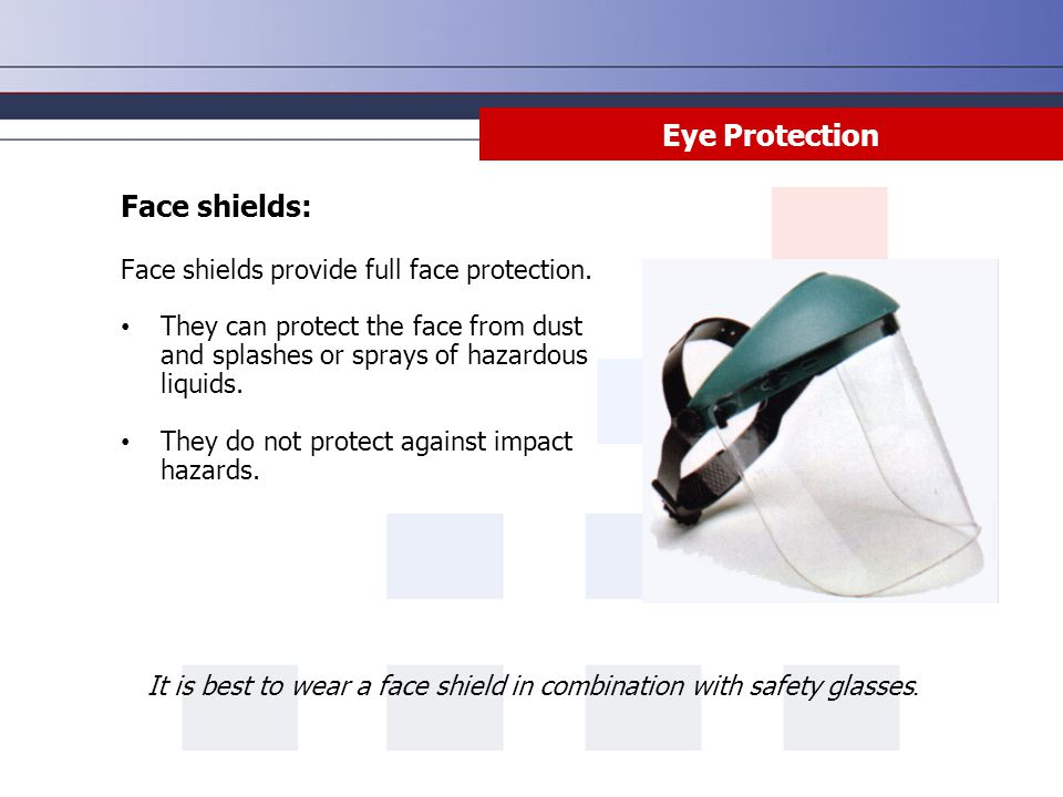 Eye Protection Face shields: