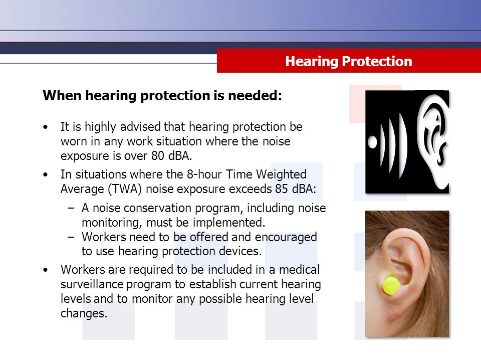 When hearing protection is needed:
