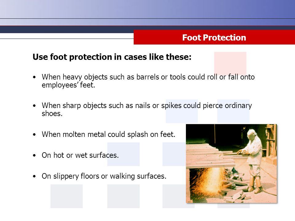 Use foot protection in cases like these: