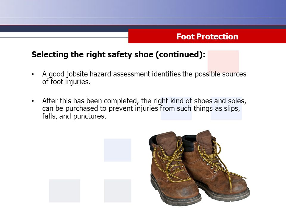 Selecting the right safety shoe (continued):