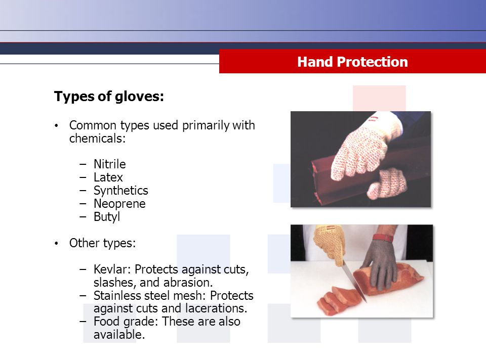 Hand Protection Types of gloves: