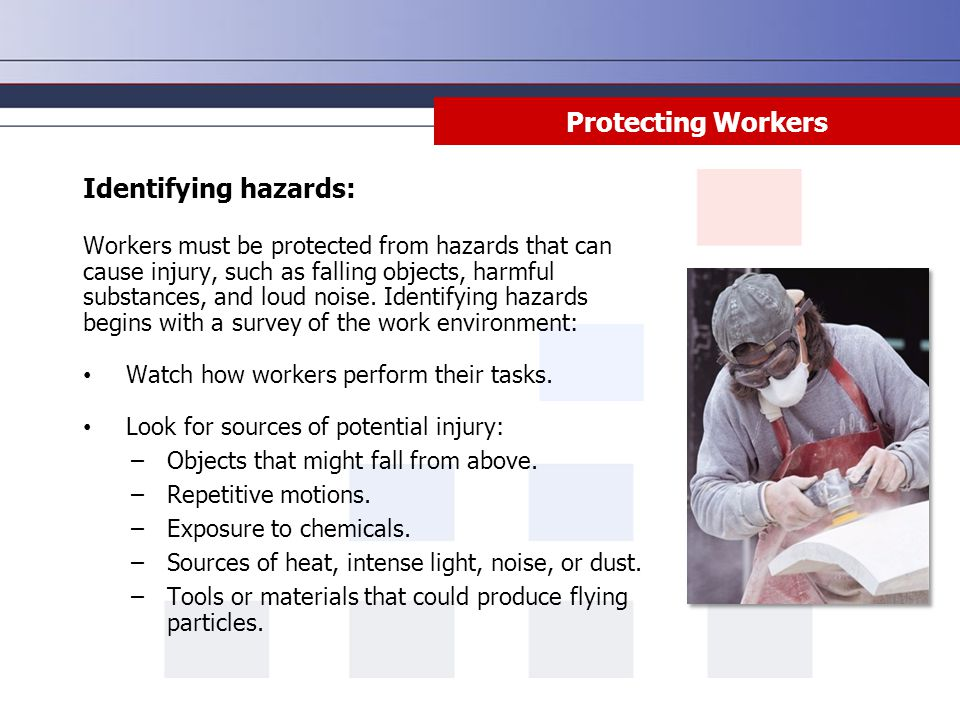 Protecting Workers Identifying hazards: