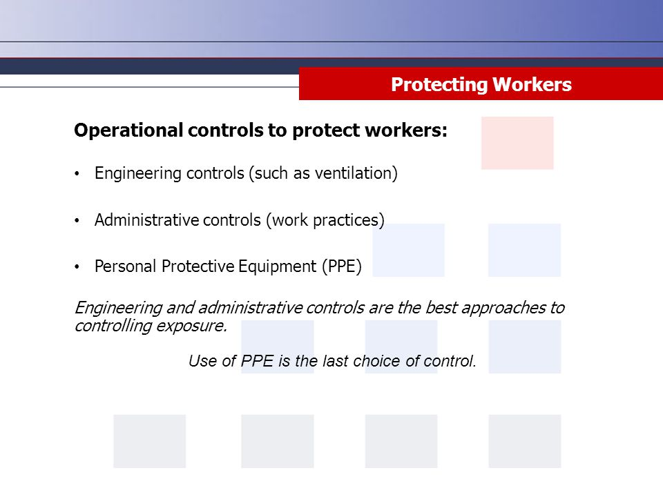 Use of PPE is the last choice of control.