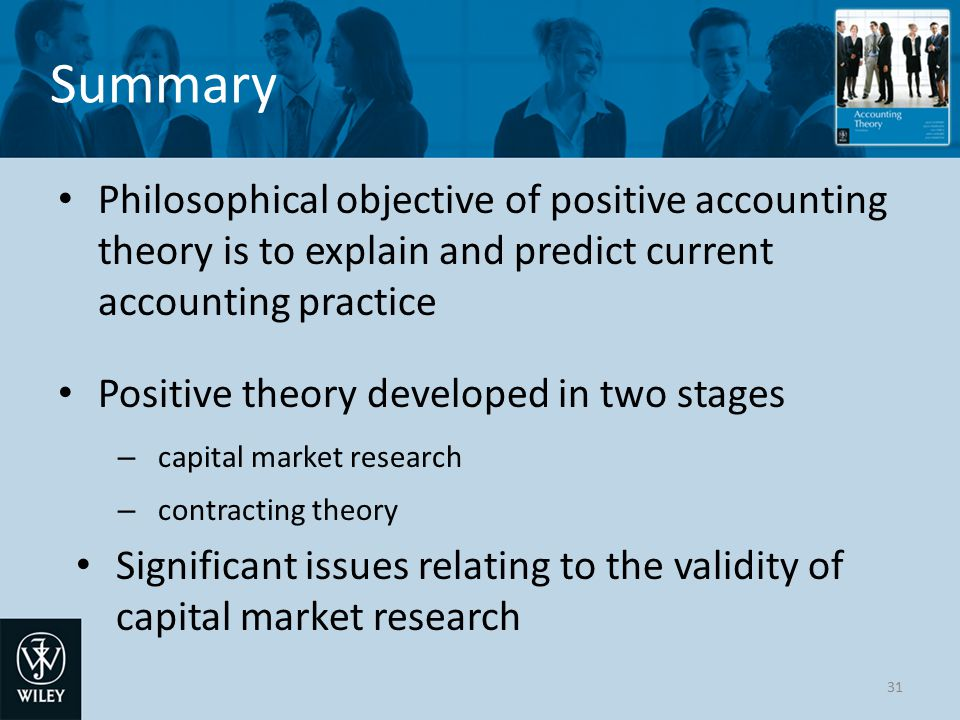 positive accounting theory essay The positive theory is mainly explaining existing accounting practices and observed accounting phenomena (schroeder, richard et al, 2001) belkaoui (1992) believes that positive accounting theory is looking into why accounting practices have developed into the way they are today.