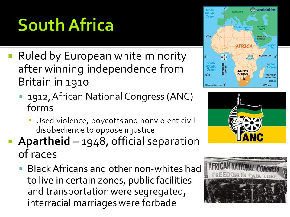 South Africa Ruled by European white minority after winning independence from Britain in , African National Congress (ANC) forms.