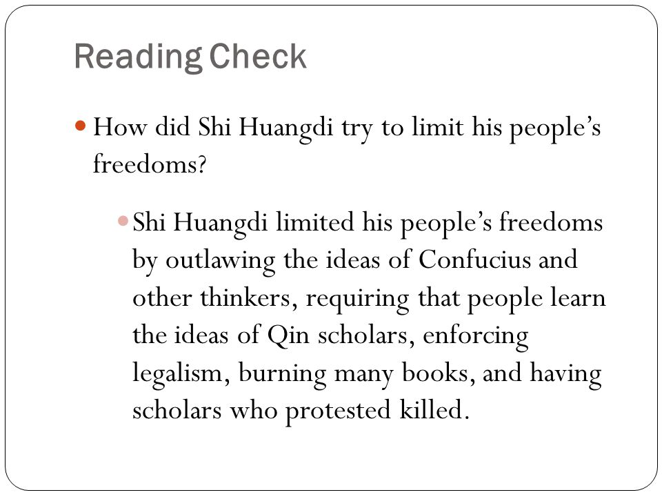 Reading Check How did Shi Huangdi try to limit his people's freedoms