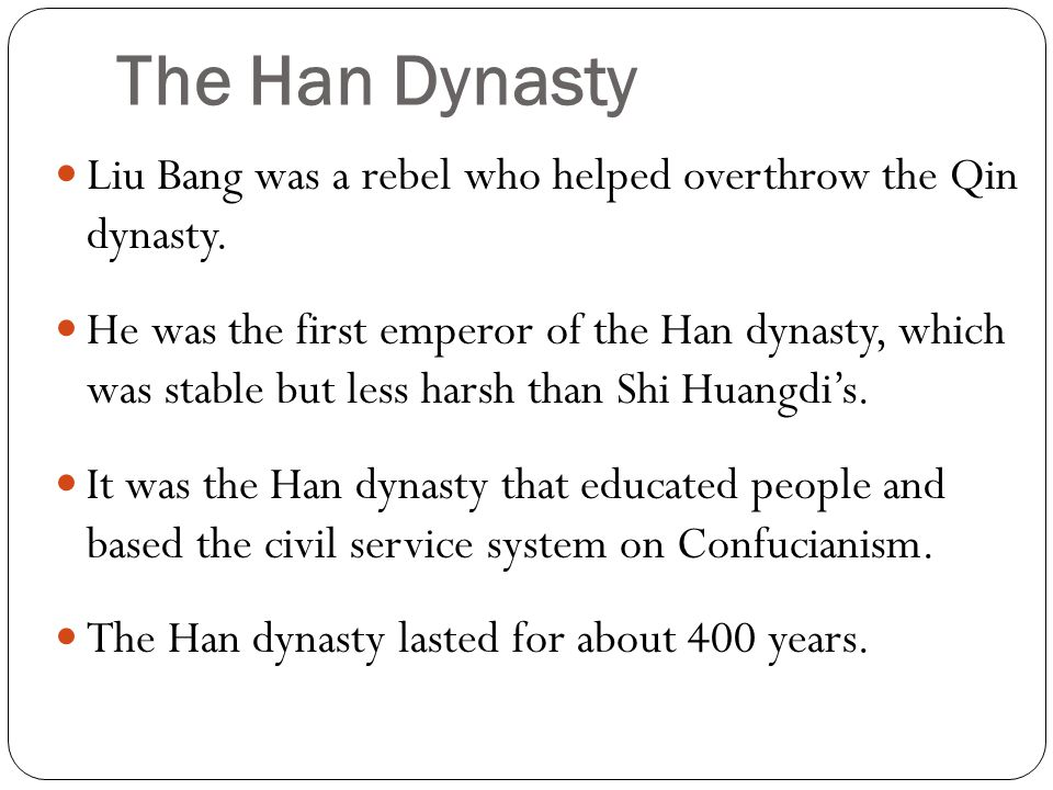 The Han Dynasty Liu Bang was a rebel who helped overthrow the Qin dynasty.
