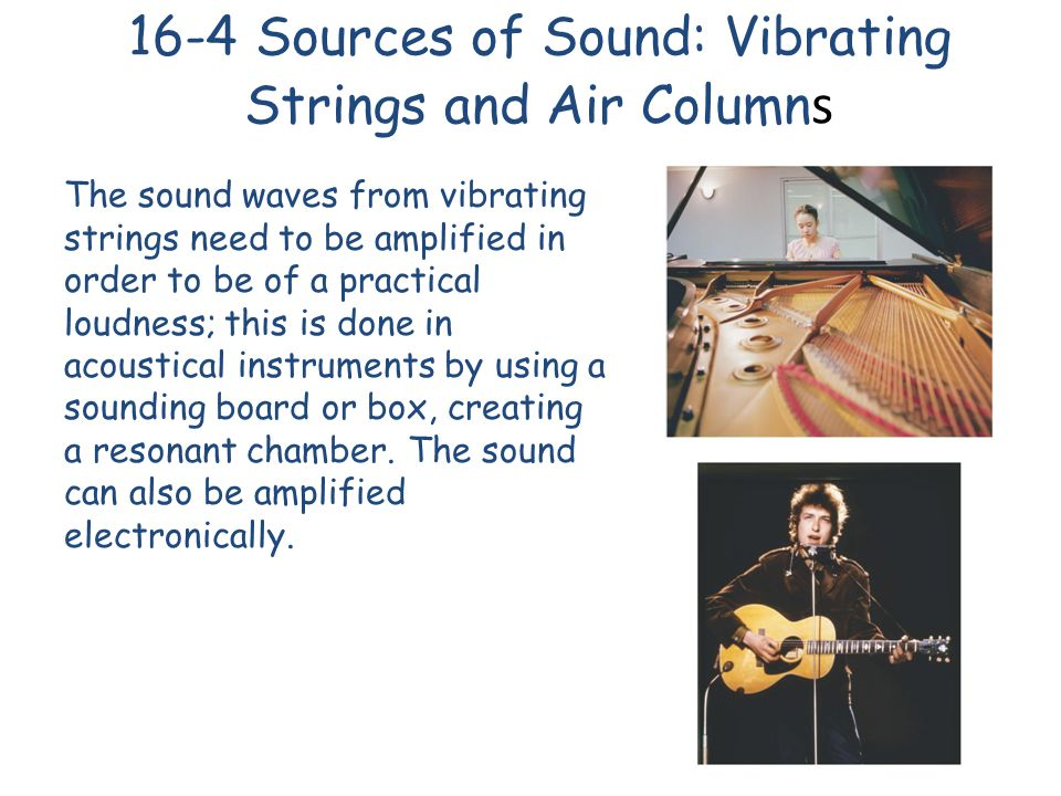 16-4 Sources of Sound: Vibrating Strings and Air Columns