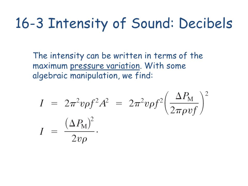 16-3 Intensity of Sound: Decibels