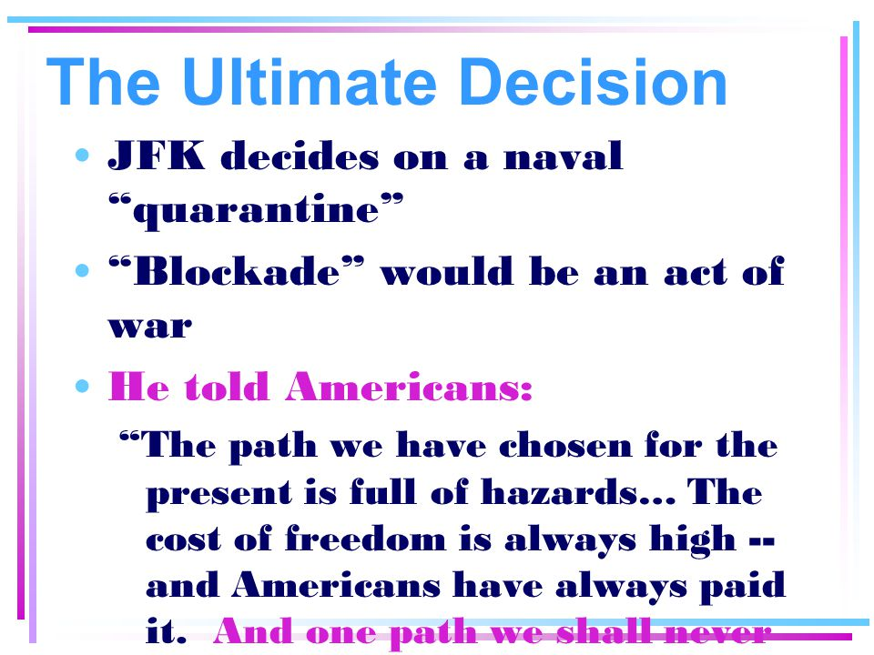 The Ultimate Decision JFK decides on a naval quarantine