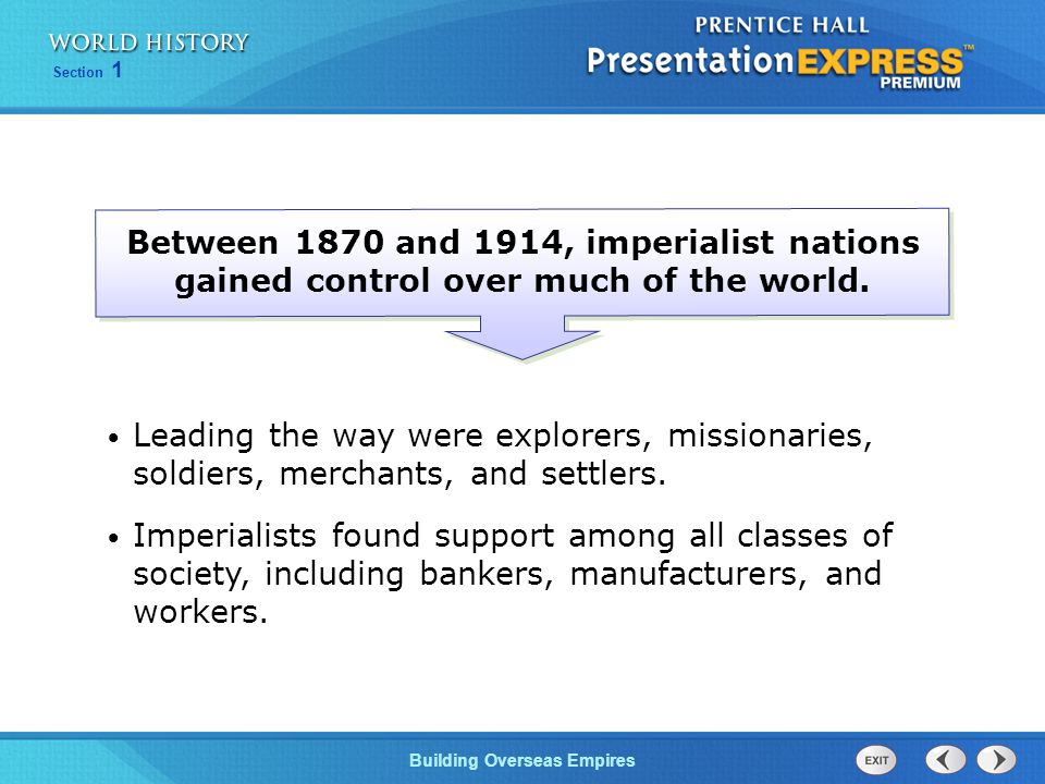 Between 1870 and 1914, imperialist nations gained control over much of the world.