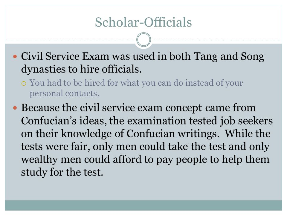 Scholar-Officials Civil Service Exam was used in both Tang and Song dynasties to hire officials.