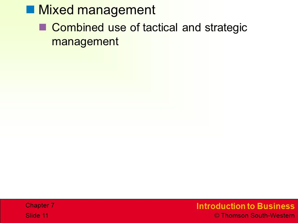 Mixed management Combined use of tactical and strategic management