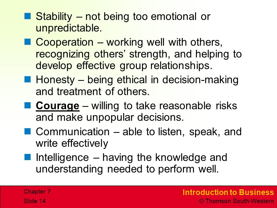 Stability – not being too emotional or unpredictable.