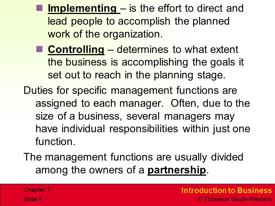 Implementing – is the effort to direct and lead people to accomplish the planned work of the organization.