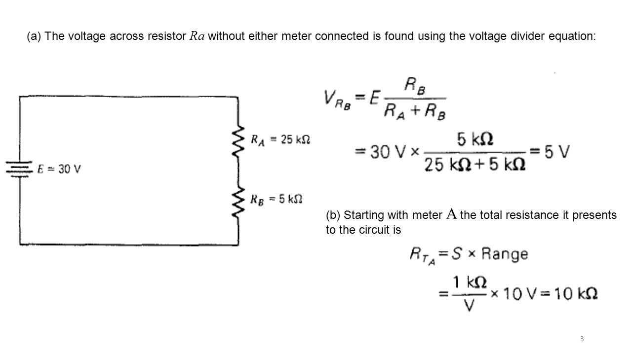 How Does Someone Calculate The Total Resistance Of Such A Circuit Voltmeter Loading Effects Ppt Video Online Download Voltage Across Resistor Ra Without Either Meter Connected Is Found Using