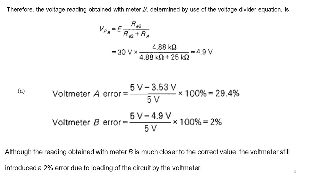 Voltmeter Loading Effects Ppt Video Online Download Voltage Divider What Are The Advantages And Disadvantages Of Using Therefore Reading Obtained With Meter B Determined By