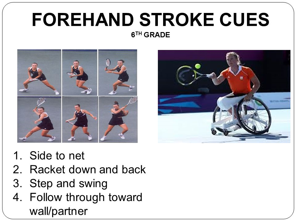 FOREHAND STROKE CUES 6TH GRADE