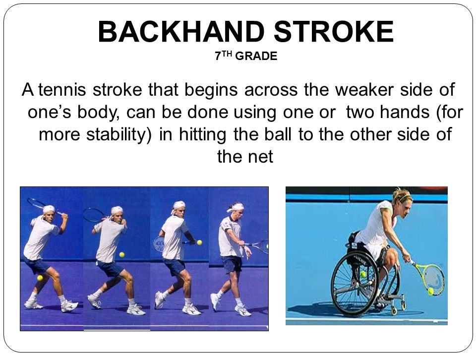 BACKHAND STROKE 7TH GRADE