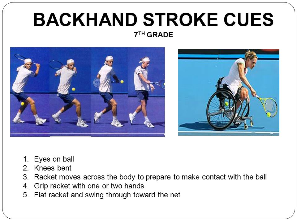 BACKHAND STROKE CUES 7TH GRADE