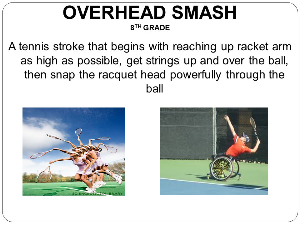 OVERHEAD SMASH 8TH GRADE