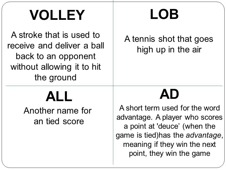 VOLLEY LOB. A stroke that is used to receive and deliver a ball back to an opponent without allowing it to hit the ground.