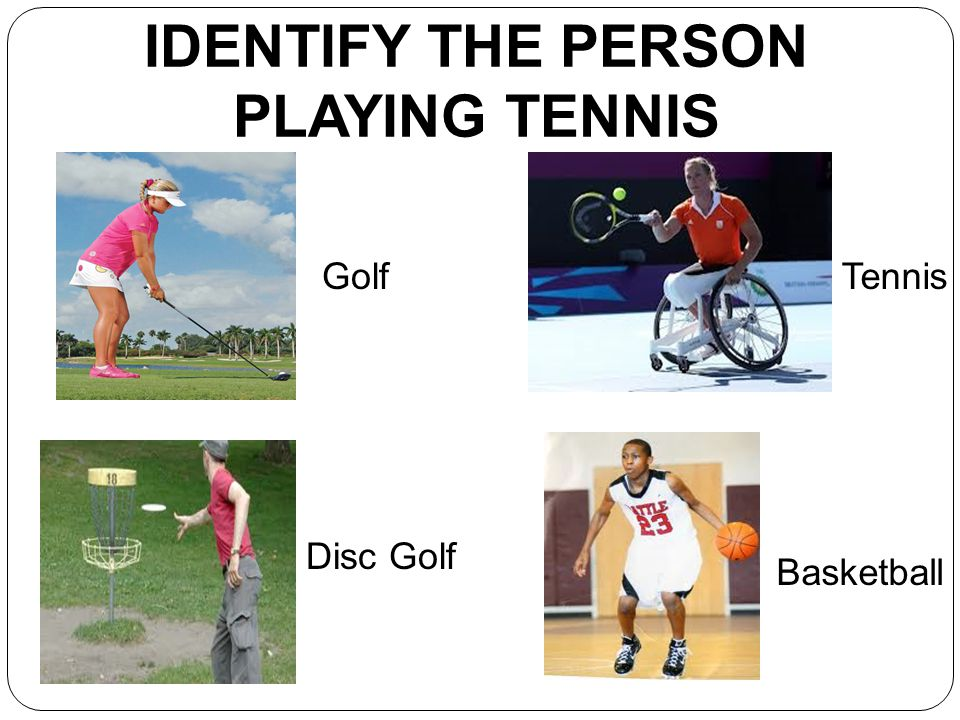 IDENTIFY THE PERSON PLAYING TENNIS