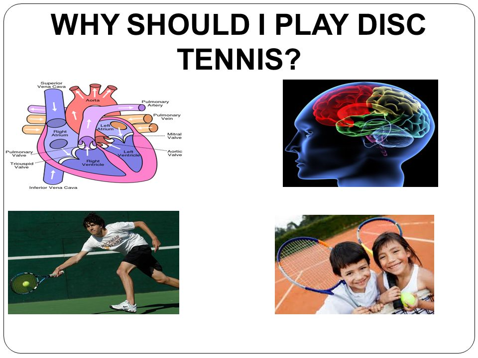 WHY SHOULD I PLAY DISC TENNIS