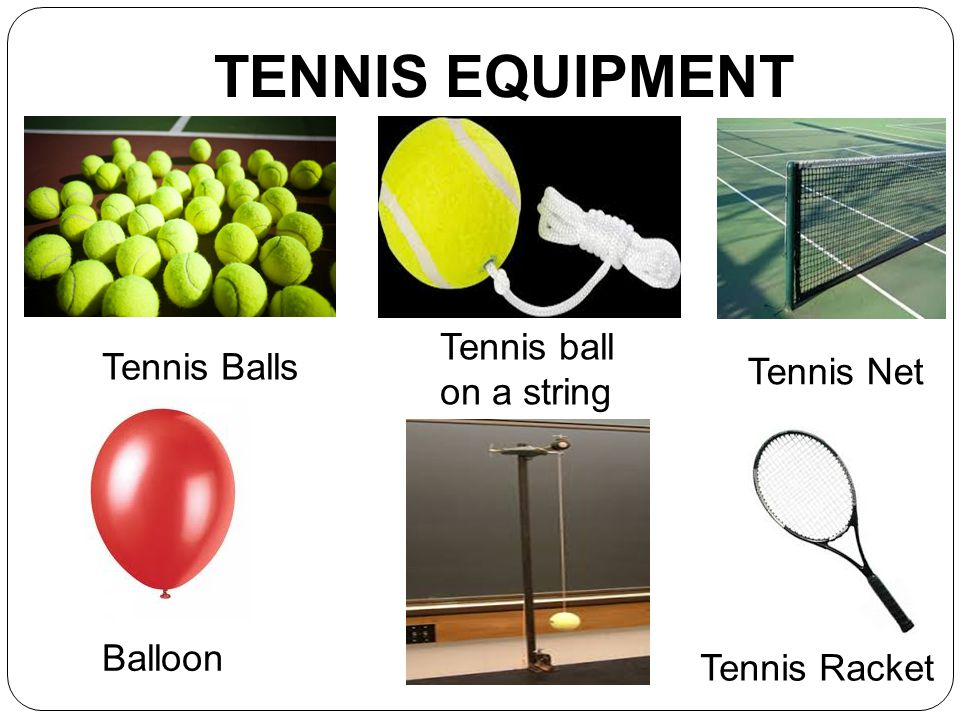 TENNIS EQUIPMENT Tennis ball Tennis Balls on a string Tennis Net