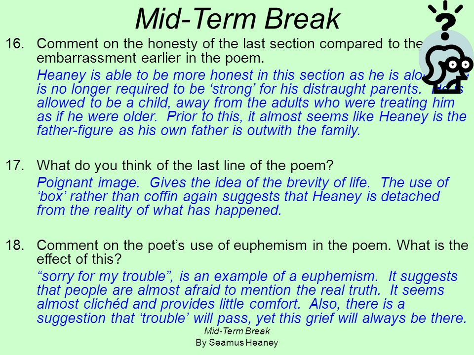 a literary analysis and a comparison of follower and mid term break by seamus heaney Mid-term break mid-term break is a poem by the irish poet seamus heaney in this poem i will explain how the poem is very effective at conveying the complex emotions of how seamus heaney feels when he loses his younger brother in a road accident.
