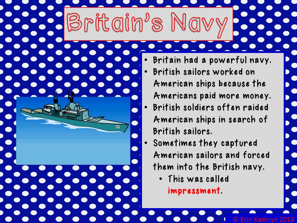 Britain's Navy Britain had a powerful navy.