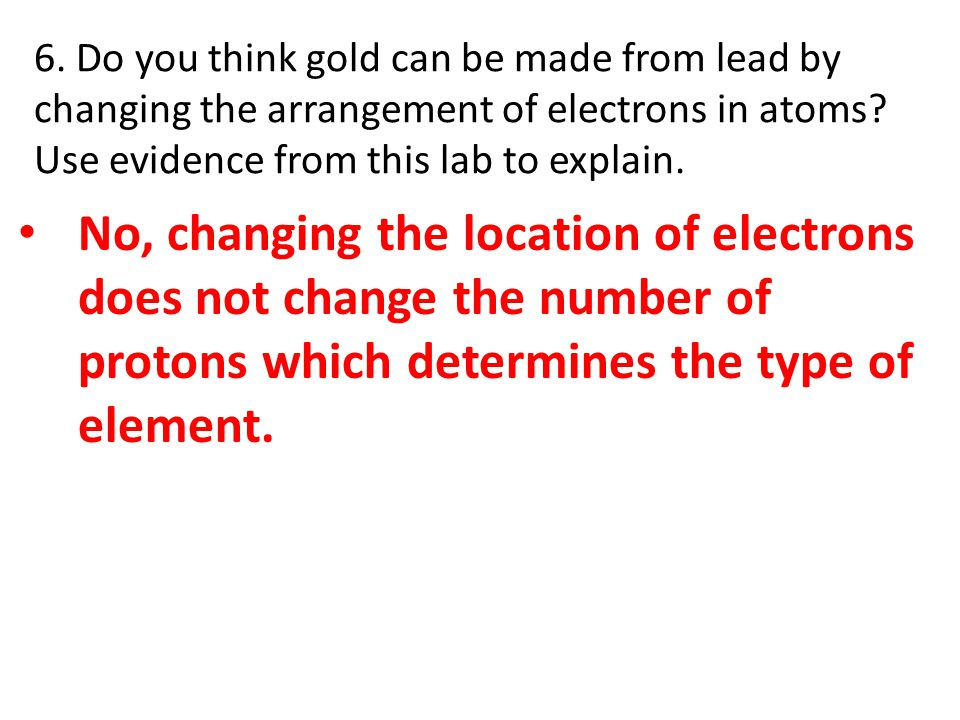 Answers To Flame Test Lab Qs Ppt Download. Do You Think Gold Can Be Made From Lead By Changing The Arrangement Of. Worksheet. Arrangement Of Electrons In Atoms Worksheet Answers At Clickcart.co