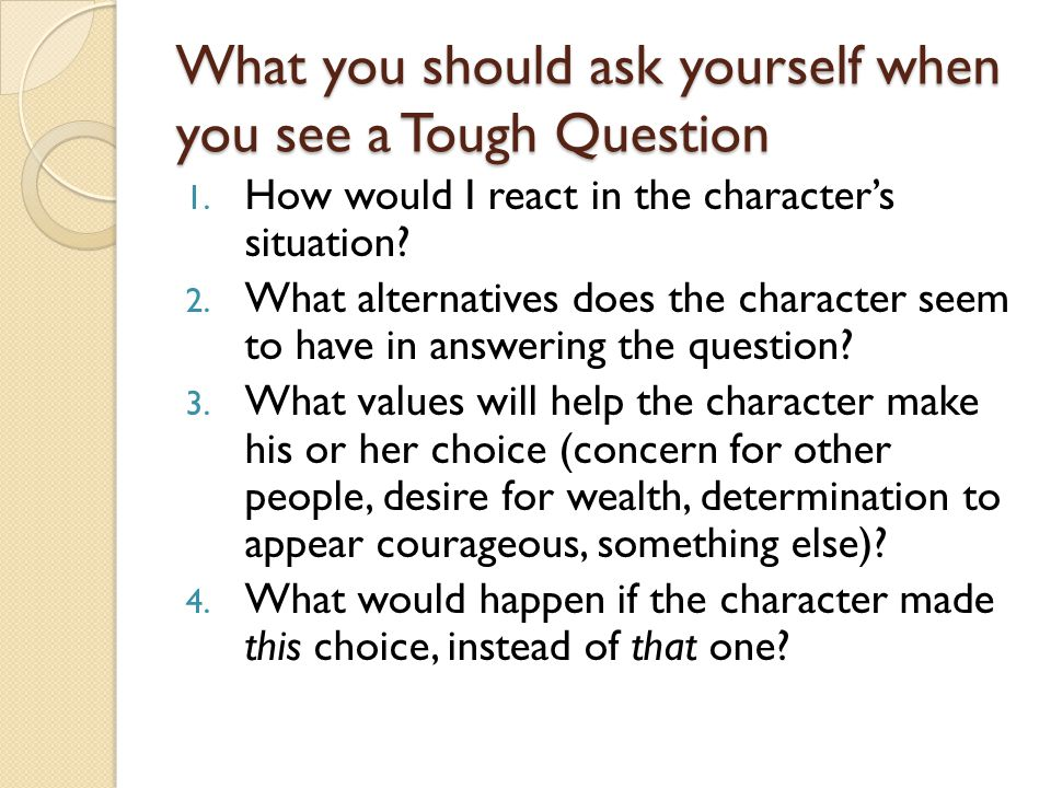 What you should ask yourself when you see a Tough Question