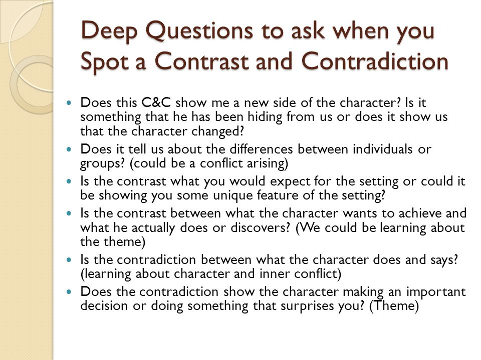 Deep Questions to ask when you Spot a Contrast and Contradiction