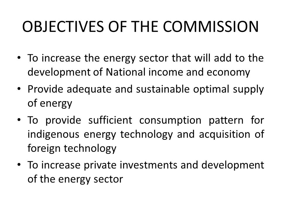 OBJECTIVES OF THE COMMISSION