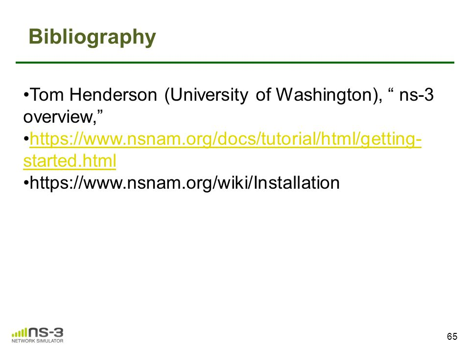 Ns-3 Introduction Tom Henderson (University of Washington) July 2014