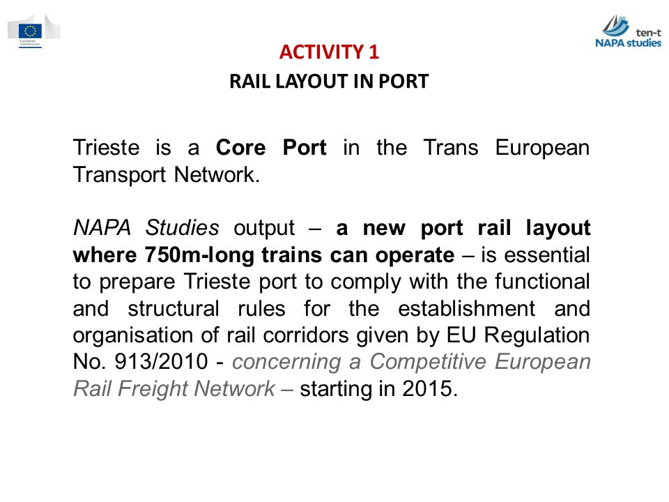 ACTIVITY 1 RAIL LAYOUT IN PORT. Trieste is a Core Port in the Trans European Transport Network.