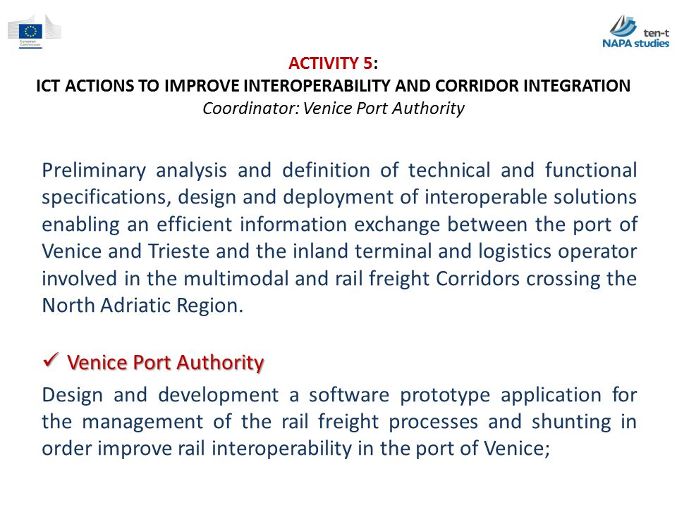 ACTIVITY 5: ICT ACTIONS TO IMPROVE INTEROPERABILITY AND CORRIDOR INTEGRATION Coordinator: Venice Port Authority