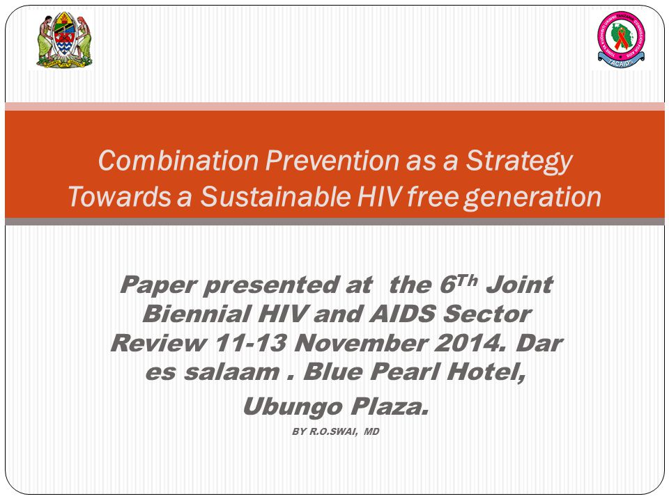 Combination Prevention as a Strategy Towards a Sustainable HIV free