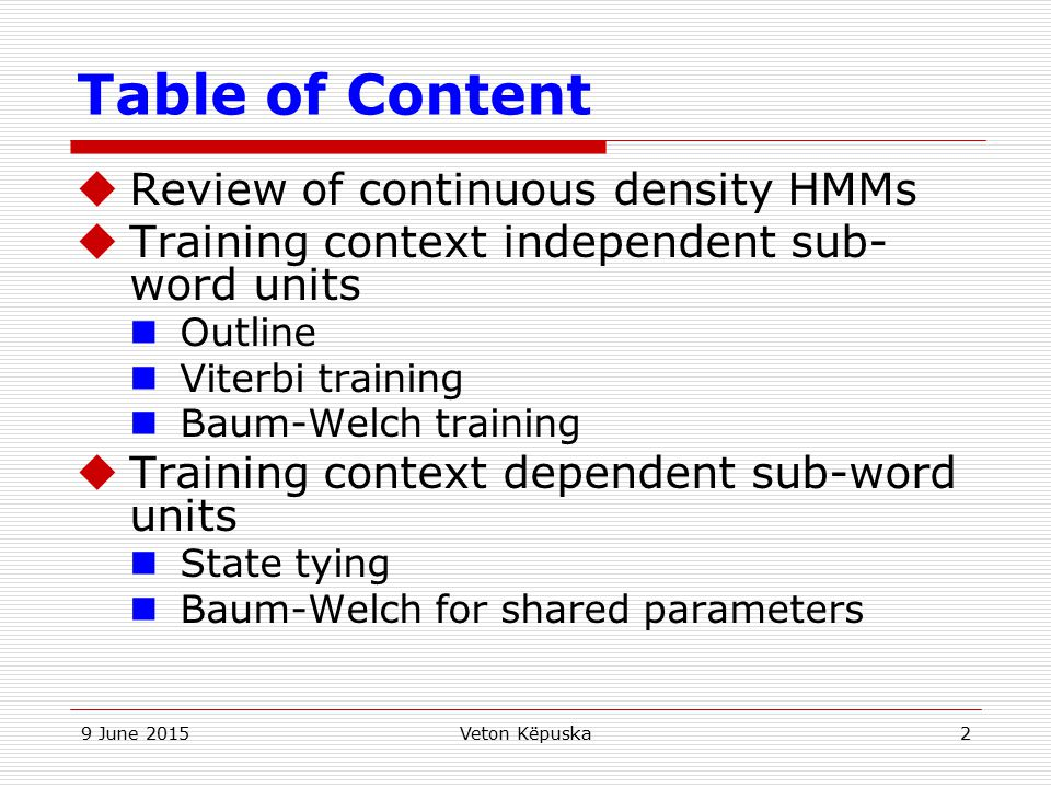 Table of Content Review of continuous density HMMs