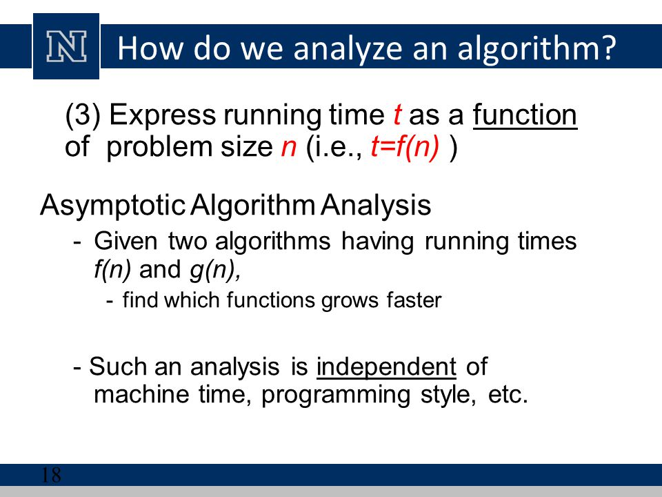How do we analyze an algorithm (cont.)