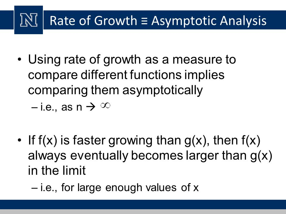Rate of Growth ≡ Asymptotic Analysis