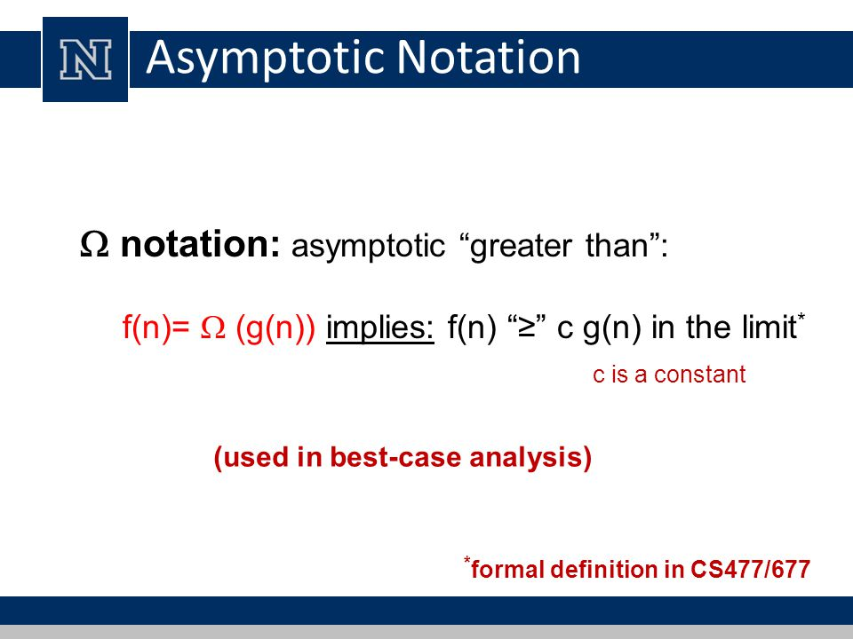 Asymptotic Notation  notation: asymptotic greater than :
