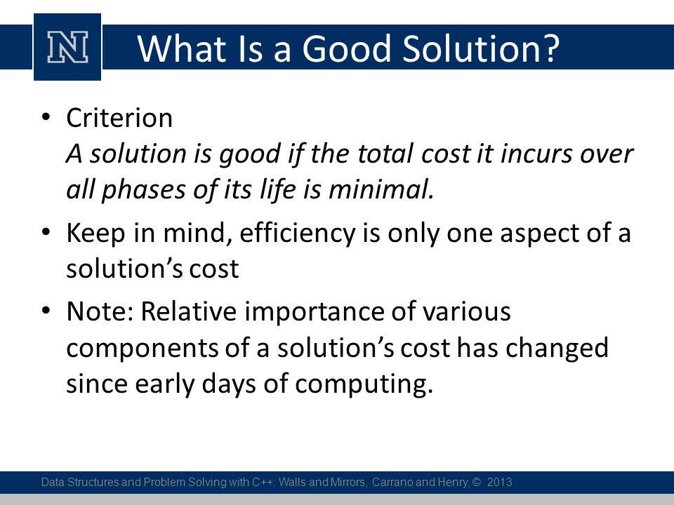 What Is a Good Solution Criterion A solution is good if the total cost it incurs over all phases of its life is minimal.