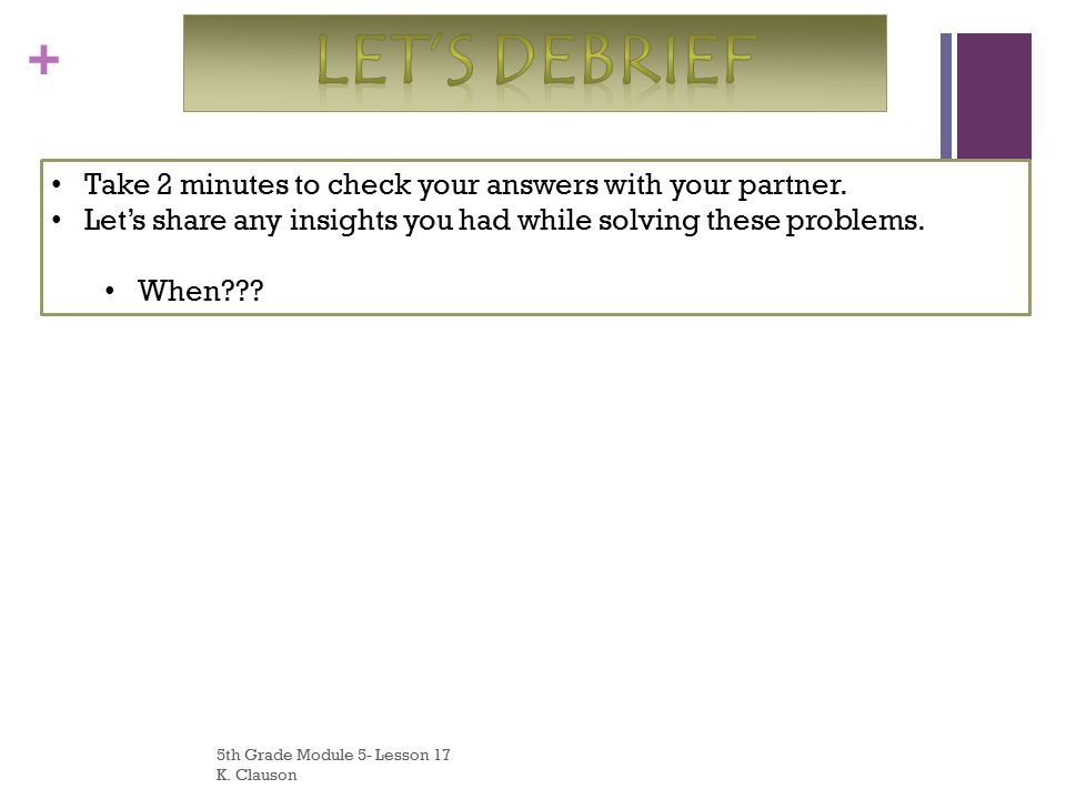 LET'S Debrief Take 2 minutes to check your answers with your partner.