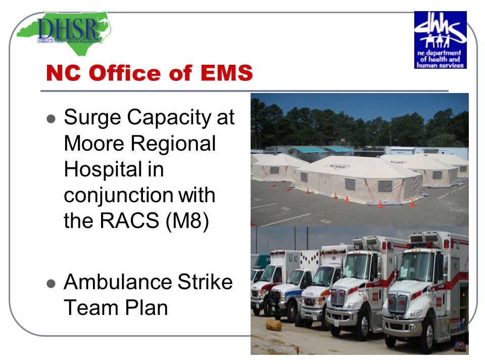 NC Office of EMS Surge Capacity at Moore Regional Hospital in conjunction with the RACS (M8) Ambulance Strike Team Plan.