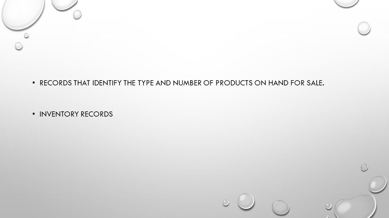 Records that identify the type and number of products on hand for sale.