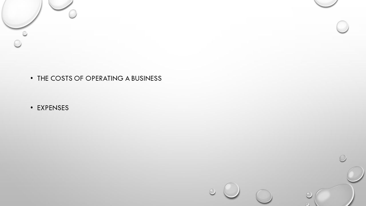 The costs of operating a business