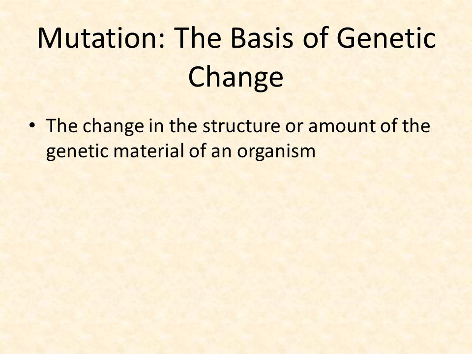 Mutation: The Basis of Genetic Change